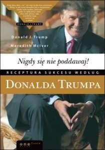 Nigdy się nie poddawaj - Donald Trump